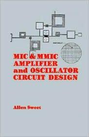 Mic & Mmic Amplifier And Oscillator Circuit Design - Allen A. Sweet