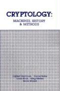 Cryptology: Machines, History, & Methods