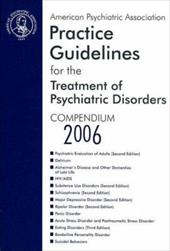 American Psychiatric Association Practice Guidelines for the Treatment of Psychiatric Disorders: Compendium 2006 - American Psychiatric Association