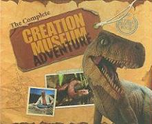 The Complete Creation Museum Adventure [With Fact Finder, Creature Feature, Eyewitness, Challen and Code Breaker, Reproducible Activity Sh