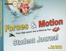 Forces & Motion Student Journal: From High-Speed Jets to Wind-Up Toys (Investigate the Possibilities: Elementary Physics)