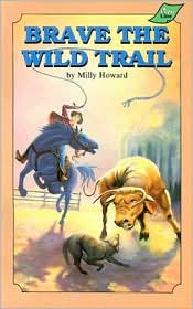 Brave the Wild Trail - Milly Howard