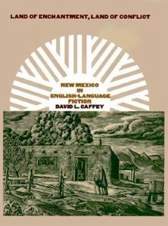 Land of Enchantment, Land of Conflict: New Mexico in English-Language Fiction - Caffey, David L.