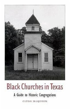 Black Churches in Texas: A Guide to Historic Congregations - McQueen, Clyde