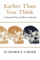 Earlier Than You Think - George F. Carter