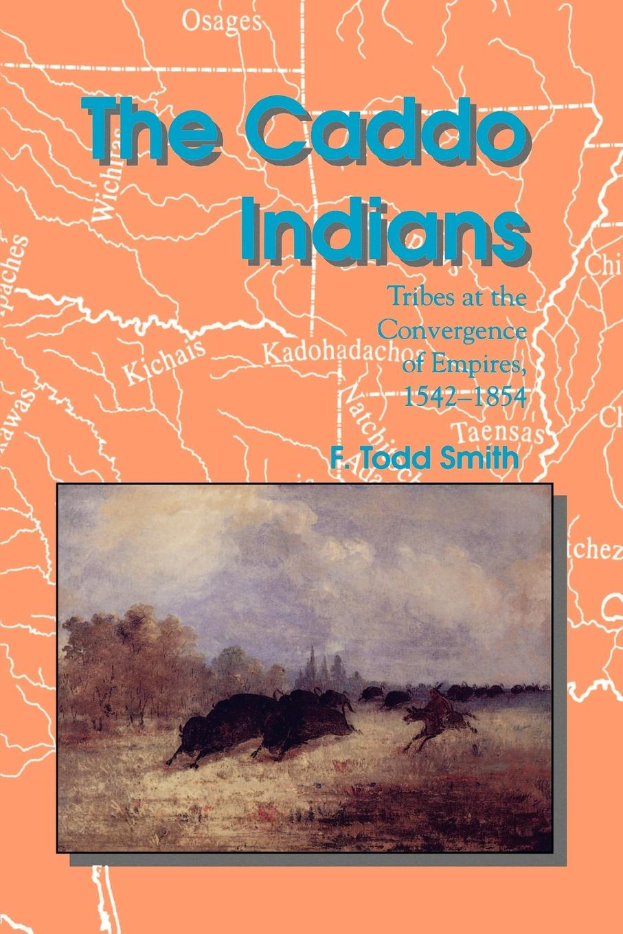 The Caddo Indians - Smith, F. Todd
