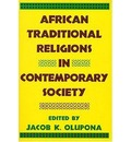 African Traditional Religions in Contemporary Society - Jacob Obafoemi Koehinde Olupoona