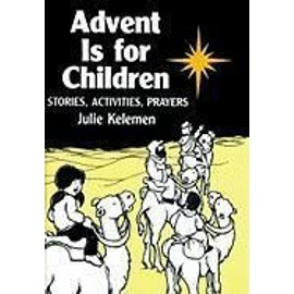 Advent Is for Children: Stories, Activities, Prayers