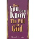 How You Can Know Will of God - Kenneth E Hagin