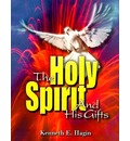 The Holy Spirit and His Gifts - Kenneth E. Hagin