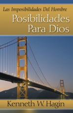 Las Imposibilidades del Hombre-Posibilidades Para Dios (Man's Imposisibilty-God's Possibility) - Kenneth E Hagin