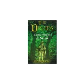 The Druids : Celtic Priests Of Nature - Jean Markale