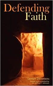 Defending Faith Lenten Devotions - Jeffrey P Johnson