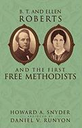 B. T. and Ellen Roberts and the First Free Methodists