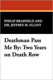 Deathman Pass Me By - Philip Brasfield, Jeffrey M. Elliot