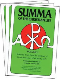 Summa of The Christian Life: Selected Texts from the writings of Ven. Louis of Granada; O.P. - Louis of Grenada