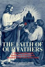 The Faith of Our Fathers - James Gibbons