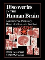 Discoveries in the Human Brain - Louise H. Marshall; Horace W. Magoun