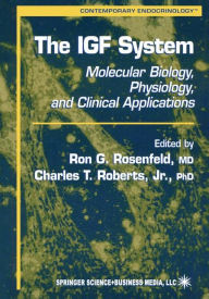 The IGF System: Molecular Biology, Physiology, and Clinical Applications - Ron G. Rosenfeld