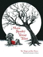 More Spooky Texas Tales - Tim Tingle, Moore, Jeanne A. Benas (ill)