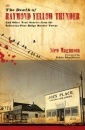 The Death of Raymond Yellow Thunder: And Other True Stories from the Nebraska-Pine Ridge Border Towns (Plains Histories) - Stew Magnuson
