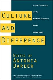 Culture And Difference - Antonia Darder, Foreword by Henry A. Giroux