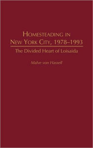 Homesteading in New York City, 1978-1993: The Divided Heart of Loisaida - Malve von Hassell