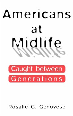 Americans at Midlife: Caught Between Generations - Genovese, Rosalie G.