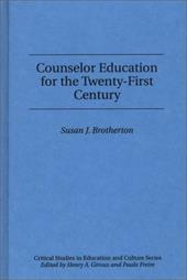 Counselor Education for the Twenty-First Century - Brotherton, Susan J.