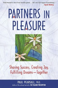 Partners in Pleasure: Sharing Success, Creating Joy, Fulfilling Dreams-Together - Pearsall, Paul