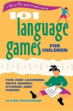 101 Language Games for Children: Fun and Learning with Words, Stories, and Poems - Rooyackers, Paul