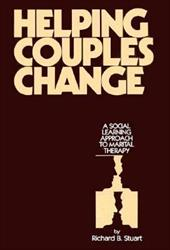 Helping Couples Change: A Social Learning Approach to Marital Therapy - Stuart, Richard B. / Richard B. Stuart