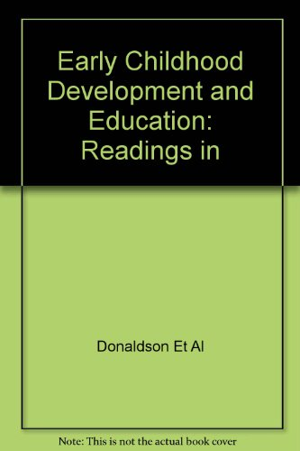 Early Childhood Development and Education: Readings in