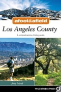 Afoot and Afield: Los Angeles County - Jerry Schad
