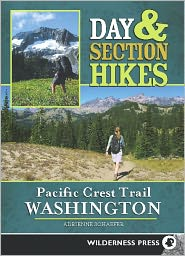 Day & Section Hikes Pacific Crest Trail: Washington - Adrienne Schaefer
