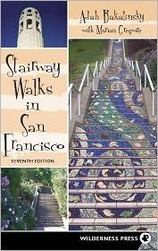 Stairway Walks in San Francisco - Adah Bakalinsky