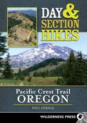 Paul Gerald: Day and Section Hikes Pacific Crest Trail: Oregon