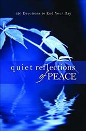 Quiet Reflections of Peace: 120 Devotions to End Your Day - Revell