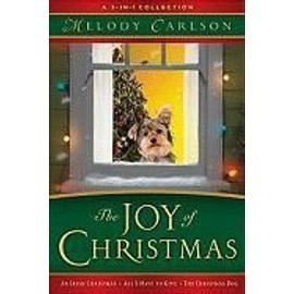 The Joy of Christmas: A 3-In-1 Collection - Melody Carlson