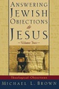 Answering Jewish Objections to Jesus: v. 2 - Michael L. Brown