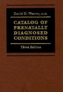 Catalog of Prenatally Diagnosed Conditions - Weaver, David D.