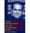 Justice Antonin Scalia and the Conservative Revival - Richard A. Brisbin