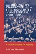 The Distinctive Character of the Free University in Amsterdam, 1880-2005: A Commemorative History