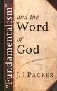 Fundamentalism and the Word of God - J. I. Packer