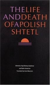 The Life and Death of a Polish Shtetl - Bisberg-Youkelson, Feigl / Youkelson, Rubin / Bluestein, Gene
