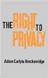 The Right to Privacy - Breckenridge, Adam Carlyle