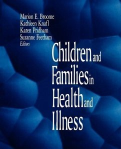 Children and Families in Health and Illness - Broome, Marion E. / Knafl, Kathleen A. / Feetham, Suzanne L. / Pridham, Karen (eds.)