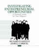 Investigating Entrepreneurial Opportunities - Richard P. Green; James J. Carroll