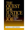 The Quest for Justice on the Job - Jerald Greenberg