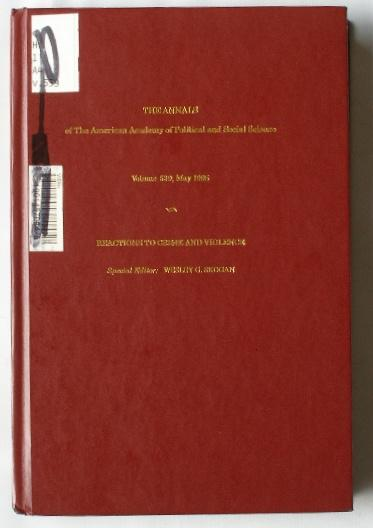 Reactions to Crime and Violence The Annals of the American Academy of Political and Social Science - Volume 539 May 1995